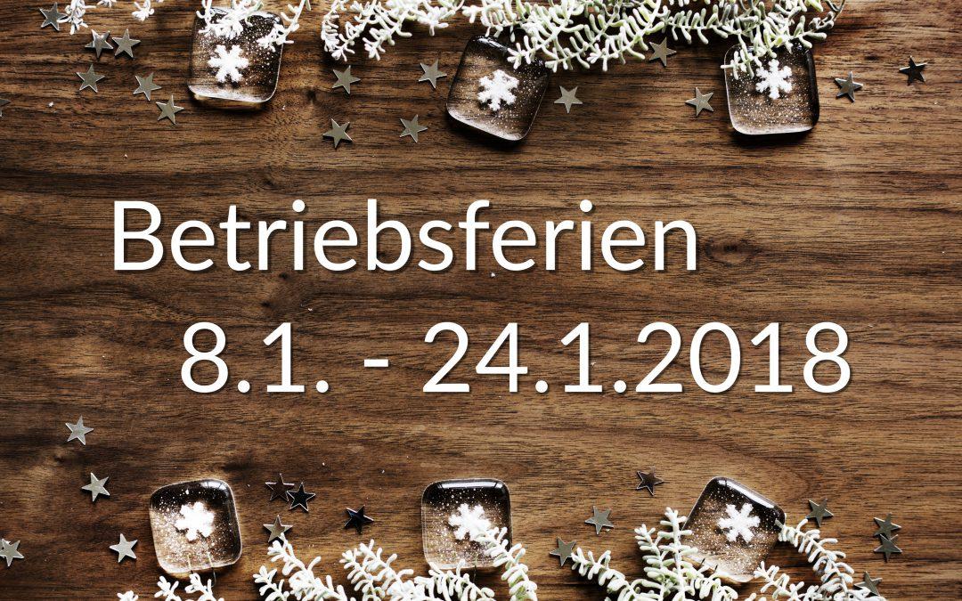 Betriebsurlaub von 08.01. bis 24.01.2018